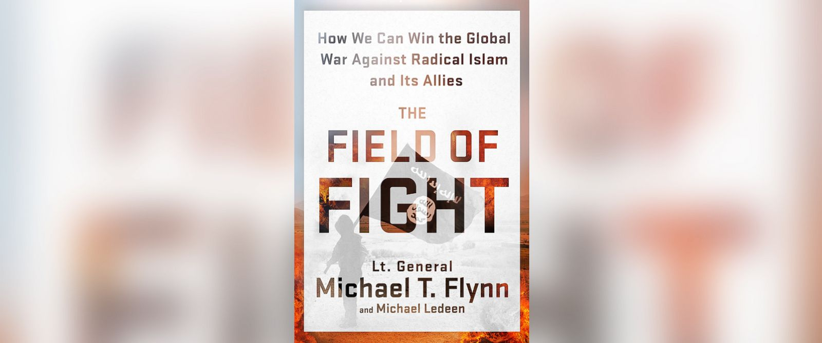"""PHOTO: Lt. General Michael Flynns """"The Field of Fight"""""""