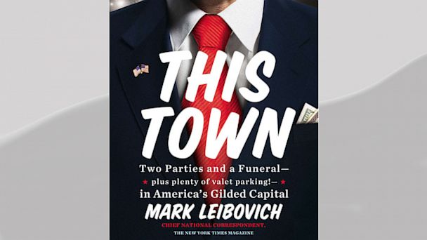 HT this town tk 130712 16x9 608 Read an Excerpt of Mark Leibovichs This Town