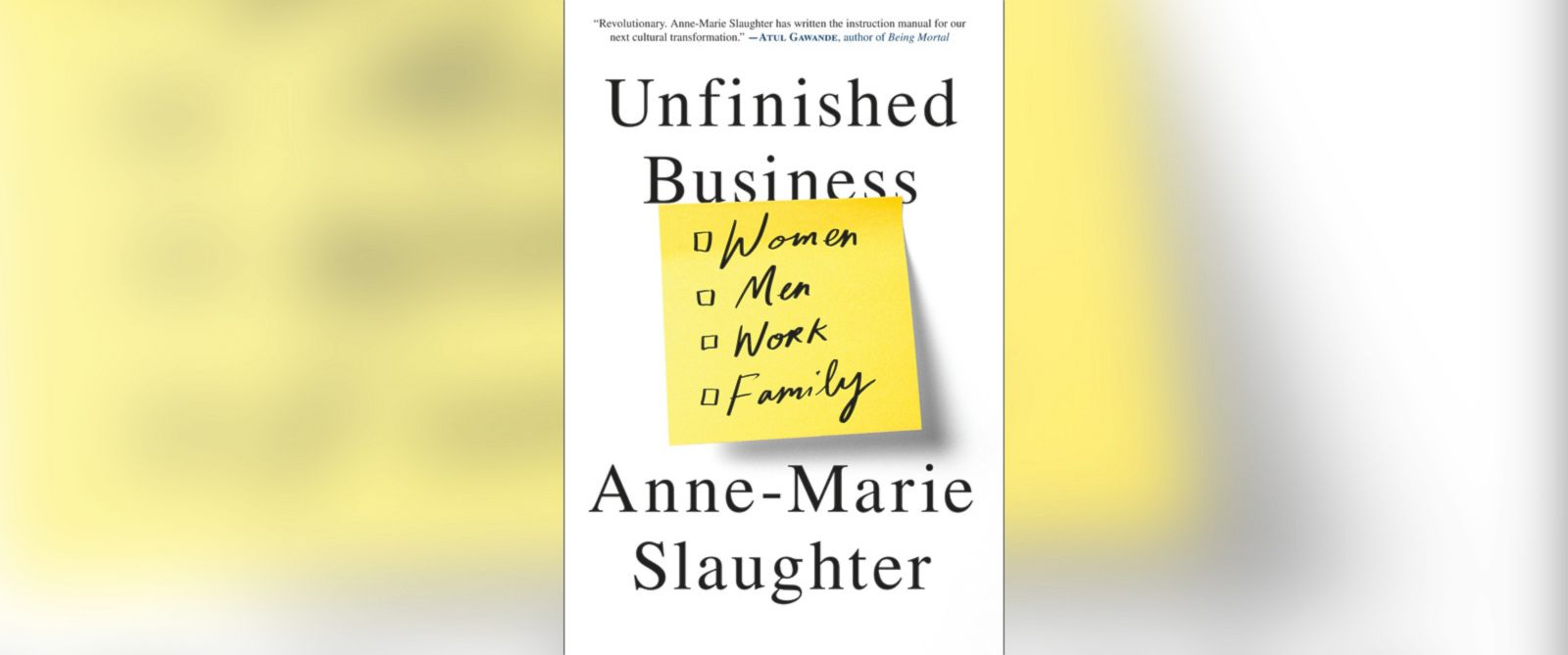 PHOTO: Book cover for Unfinished Business by Anne-Marie Slaughter.