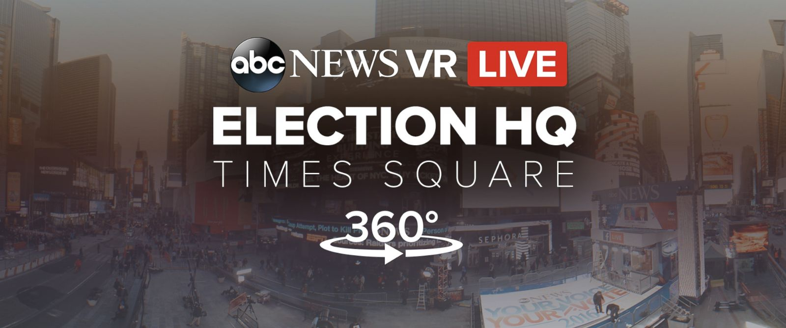 PHOTO: ABC News VR transports you to Times Square on election night for a live 360/vr experience.