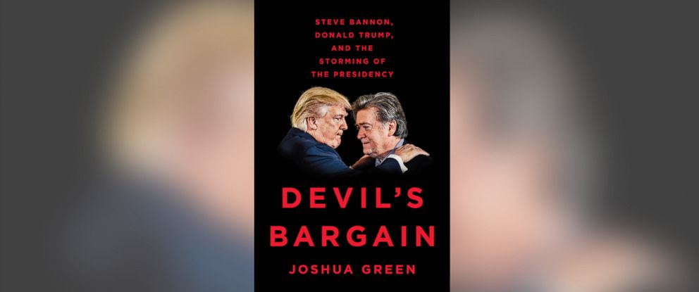 "PHOTO: ""Devils Bargain: Steve Bannon, Donald Trump, and the Storming of the Presidency,"" by Joshua Green."
