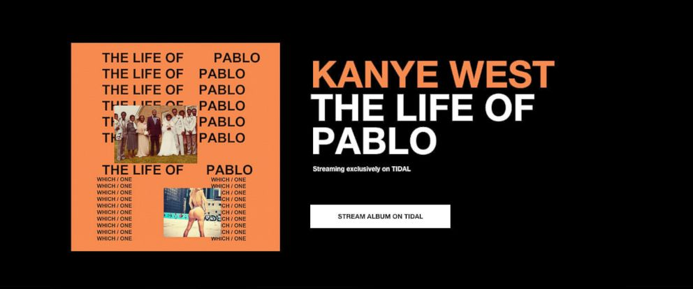 PHOTO: TIDAL has exclusive streaming rights to Kanye Wests new album The Life of Pablo.