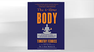PHOTO: The 4 Hour Body Offers Uncommon Tips on Rapid Weight Loss, Better Sex New Book From Best-Selling Author Timothy Ferriss Challenges Conventional Wisdom on Diet and Fitness