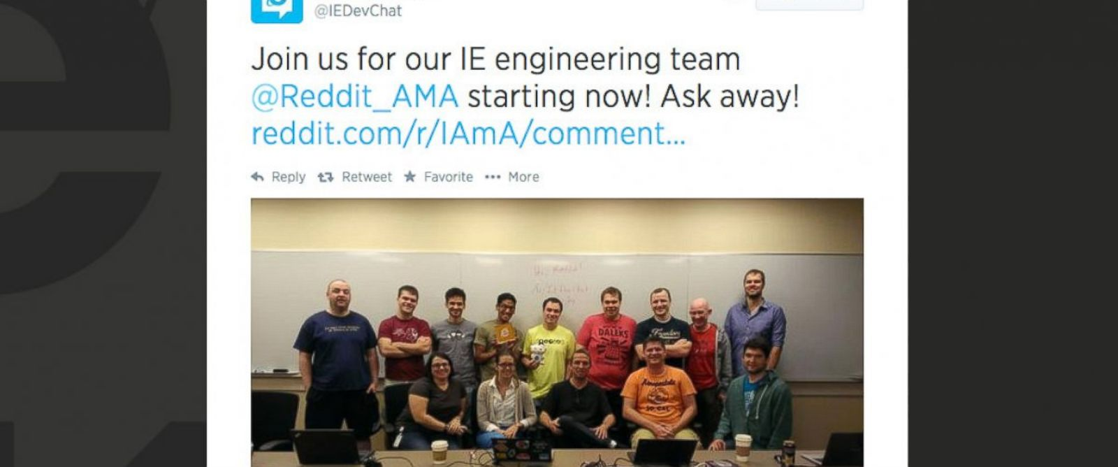 "PHOTO: The Internet Explorer Developer Relations team posted this photo to twitter as proof of the engineering departments Reddit ""Ask Me Anything"" on Aug. 14, 2014."