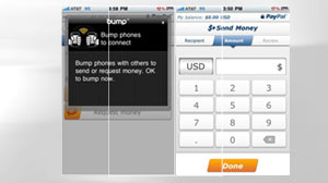 Paypal app lets you transfer money with a cell phone bump.