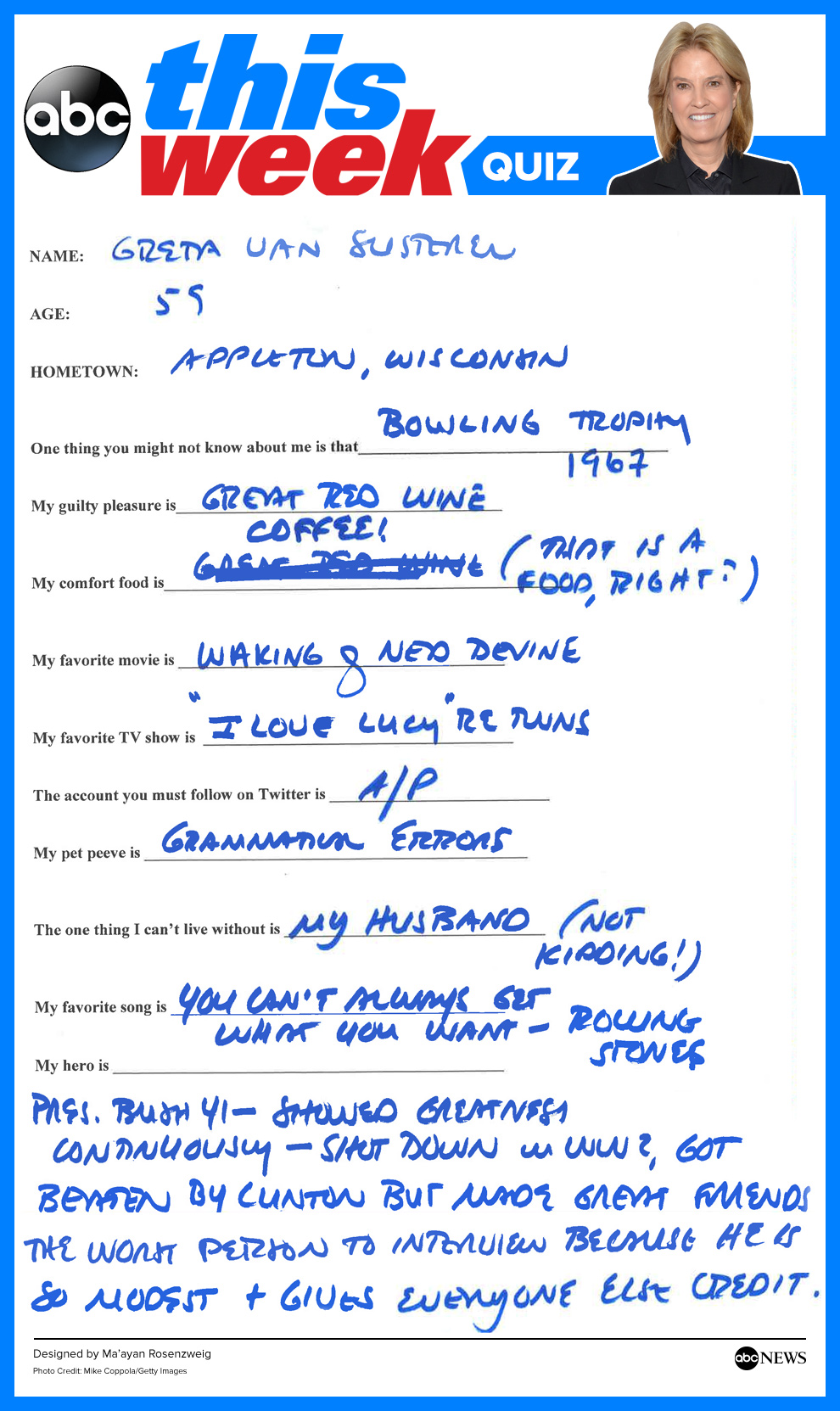 greta van susteren personal trivia questions and answers abc news see her handwritten answers below and be sure to tweet us thisweekabc and tell us who you d like to be our next participant
