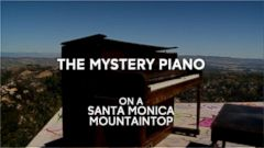 VIDEO: California Hills Alive With Mystery Piano