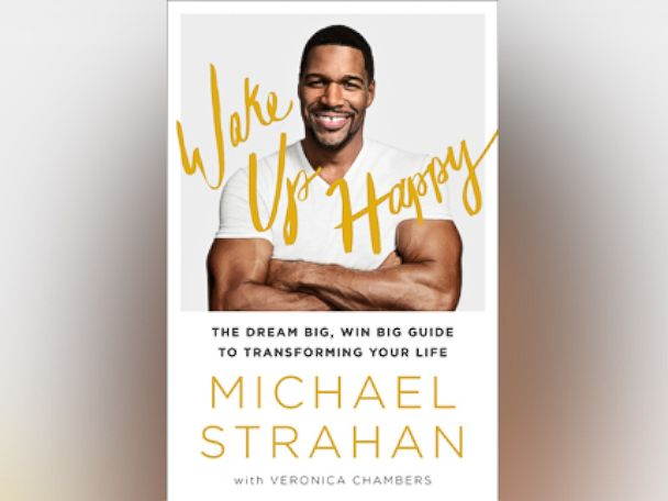 PHOTO: The cover of Michael Strahans new memoir Wake Up Happy: The Dream Big, Win Big Guide to Transforming Your Life is shown.