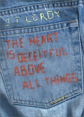 Famous Literary Hoaxes JT LeRoy The Heart Is Deceitful Above All Things