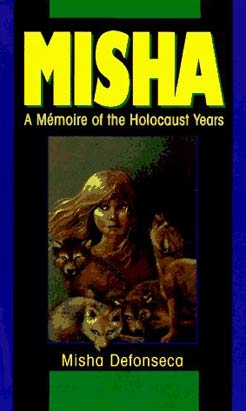 Famous Literary Hoaxes Misha Defonseca Misha: A Memoire of the Holocaust Years