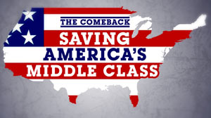 The Comeback: Saving Americas Middle Class