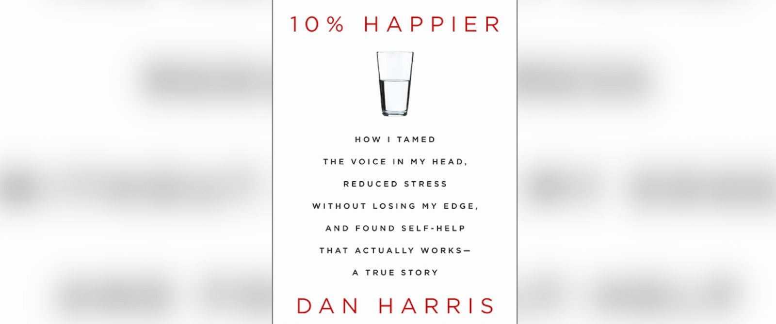 Book Excerpt: ABC's Dan Harris' '10% Happier: How I Tamed