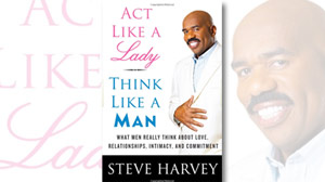 Act Like a Lady Think Like a Man Quotes by Steve Harvey